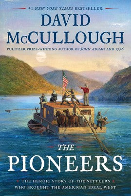The Pioneers by David McCullough, Hardcover