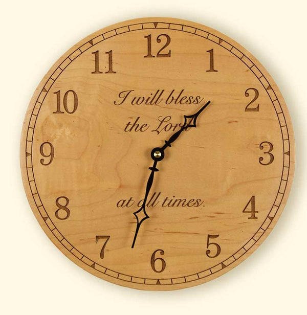 L112 Round Maple Clock I Will Bless the Lord at all times