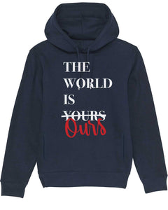 "Sweatshirt à Capuche  ""The World Is Ours"""