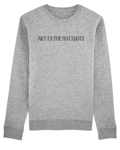 "Sweatshirt ""Art Is The Antidote"" - Typo"