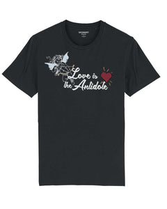 "T-shirt ""Love Is The Antidote"""