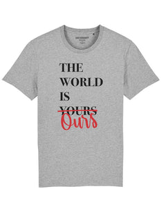 "T-shirt  ""The World Is Ours"""
