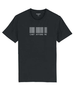 "T-shirt  ""Cant Afford Me"""