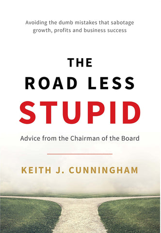 Keith Cunningham the road less stupid