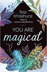 You Are Magical, Tess Whitehurst