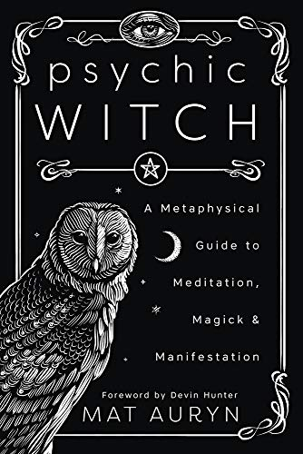 Psychic Witch -A Metaphysical Guide to Meditation, Magick & Manifestation