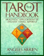 Tarot Handbook: Practical Applications Of Ancient Visual Symbols