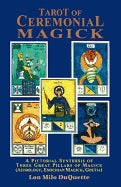 Tarot Of Ceremonial Magick, Lon Milo DuQuette