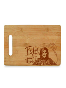 "Schitt's Creek- Moira Rose ""Fold In The Cheese"" Cutting Board"