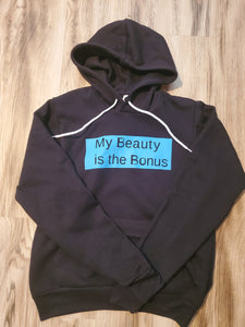 My Beauty Is The Bonus Sweatshirt Hoodie - Small