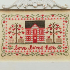 Love Lives Here Cross Stitch Pattern | Country Cottage Needleworks