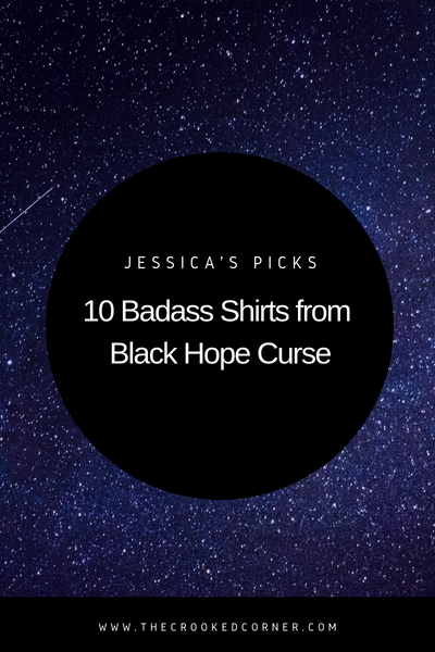 Jessica's Picks: 10 Badass Shirts from Black Hope Curse