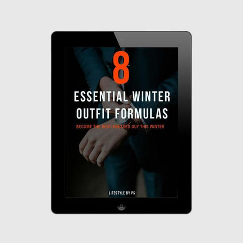 Essential Winter Outfit Formulas For Men (eBook)