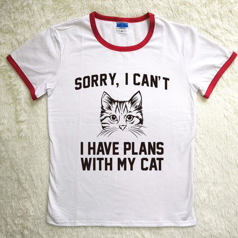 "2 Colors ""Sorry I Can't I Have Plans with My Cat"" T-shirt"