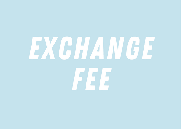 Fee for Exchange