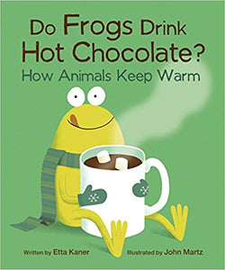 Do Frogs Drink Hot Chocolate?