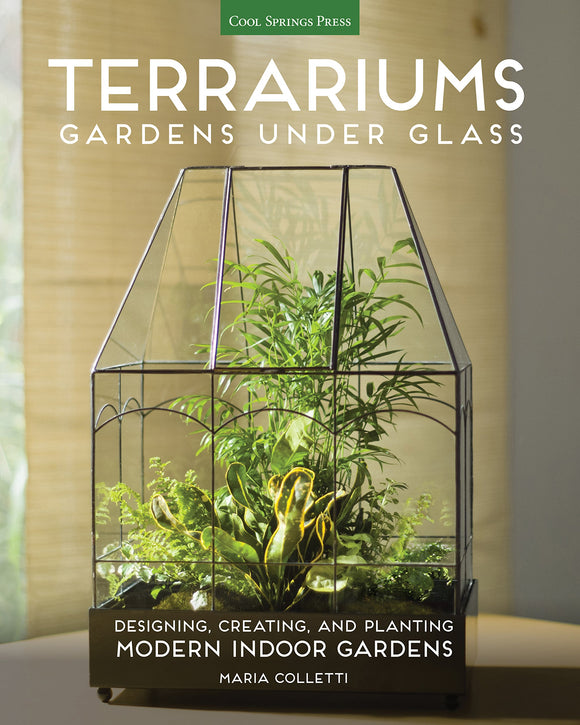 Terrariums - Gardens Under Glass