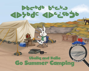 Ukaliq and Kalla Go Summer Camping (English and Inuktitut)