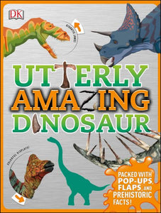 Utterly Amazing Dinosaurs