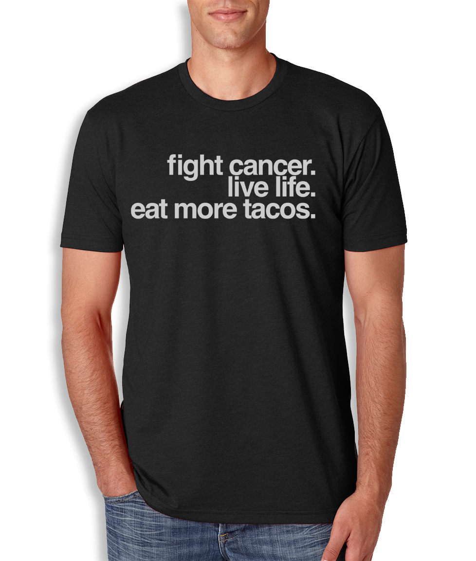 Fight Cancer Eat Tacos T-Shirt - Men's