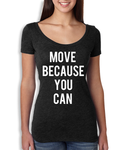 Move Because You Can Scoop Neck - Women's