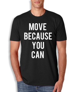Move Because You Can T-Shirt - Mens