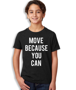 Move Because You Can T-Shirt - Youth Unisex