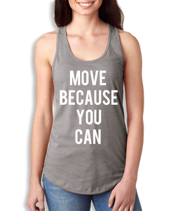 Move Because You Can Tank - Women's