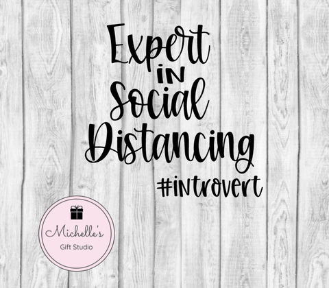 Expert In Social Distancing SVG SVG File- Michelle's Gift Studio