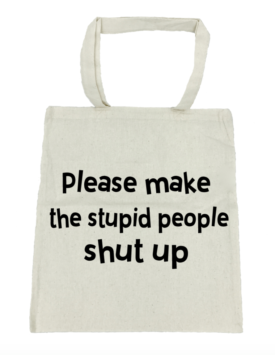 Please Make the Stupid People Shut Up - Michelle's Gift Studio