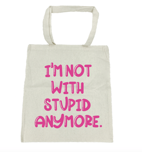 I'm Not With Stupid Anymore - Michelle's Gift Studio