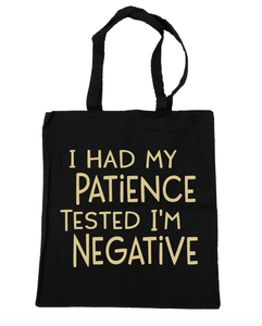 I Had My Patience Tested I'm Negative - Michelle's Gift Studio
