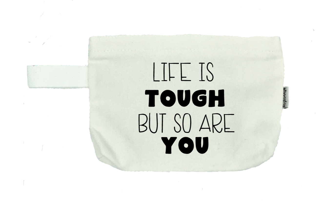 Life Is Tough but so Are You - Michelle's Gift Studio
