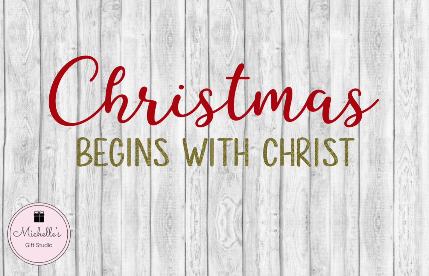 Christmas Begins with Christ SVG - Michelle's Gift Studio