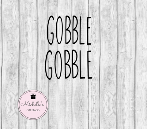 Gobble Gobble SVG SVG File- Michelle's Gift Studio