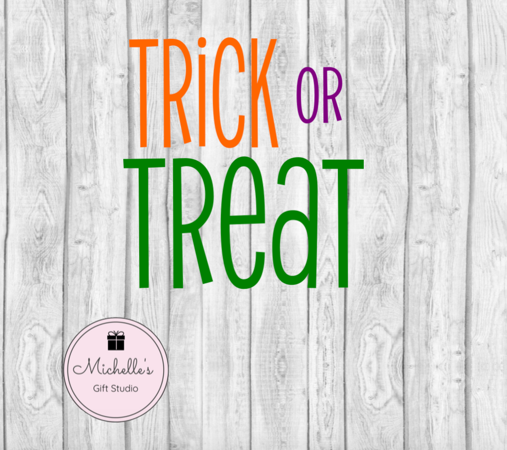 Trick or Treat SVG - Michelle's Gift Studio