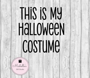 This Is My Halloween Costume SVG SVG File- Michelle's Gift Studio