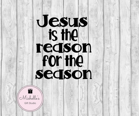 Jesus is the Reason for the Season SVG SVG File- Michelle's Gift Studio