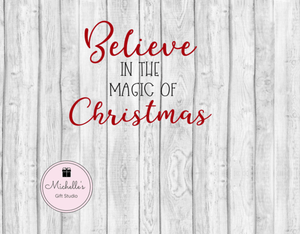 Believe in the Magic of Christmas SVG SVG File- Michelle's Gift Studio