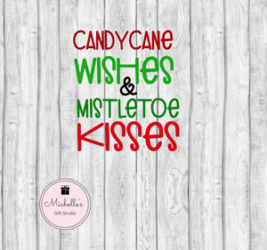 Candy Cane Wishes & Mistletoe Kisses SVG SVG File- Michelle's Gift Studio