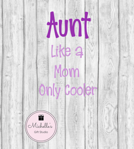Aunt Like a Mother Only Cooler SVG - Michelle's Gift Studio