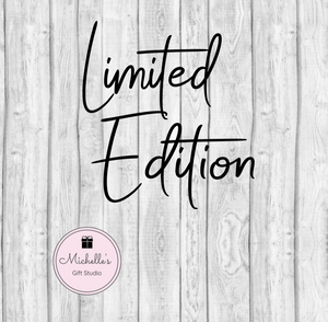 Limited Edition SVG SVG File- Michelle's Gift Studio