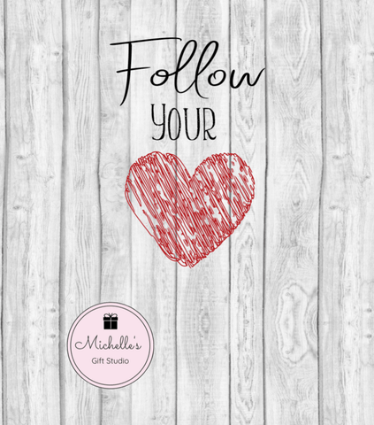 Follow Your Heart SVG - Michelle's Gift Studio