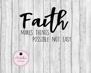 Faith Makes Things Possible Not Easy SVG - michelles-gift-studio