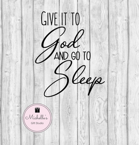 Give It to God & Go to Sleep SVG SVG File- Michelle's Gift Studio
