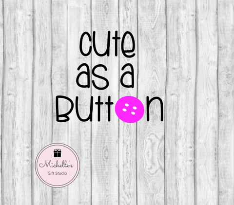 Cute as a Button SVG - Michelle's Gift Studio