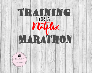 Training for a Netflix Marathon SVG - Michelle's Gift Studio