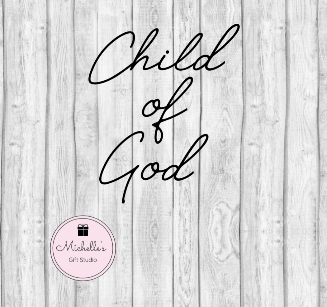 Child of God SVG Baptism Gifts - Michelle's Gift Studio