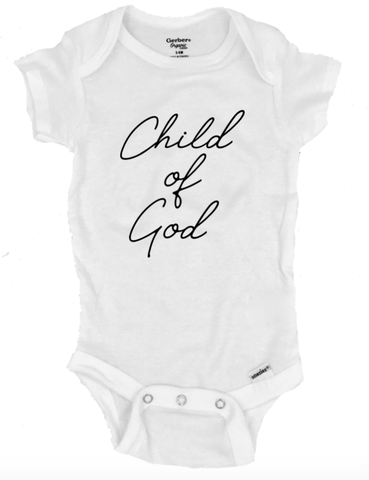 Child of God Infant Onesie®- Michelle's Gift Studio
