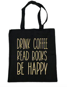 Drink Coffee Read Books Be Happy - Michelle's Gift Studio
